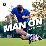 Man On by Liz Crowe