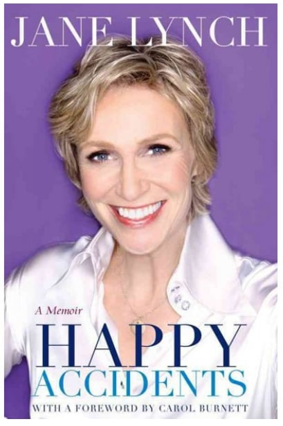 Happy Accidents, by Jane Lynch ($10 on Kindle)