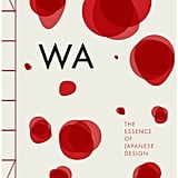 Phaidon Books: WA: The Essence of Japanese Design ($84.40)