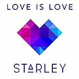 """Love Is Love"" by Starley"