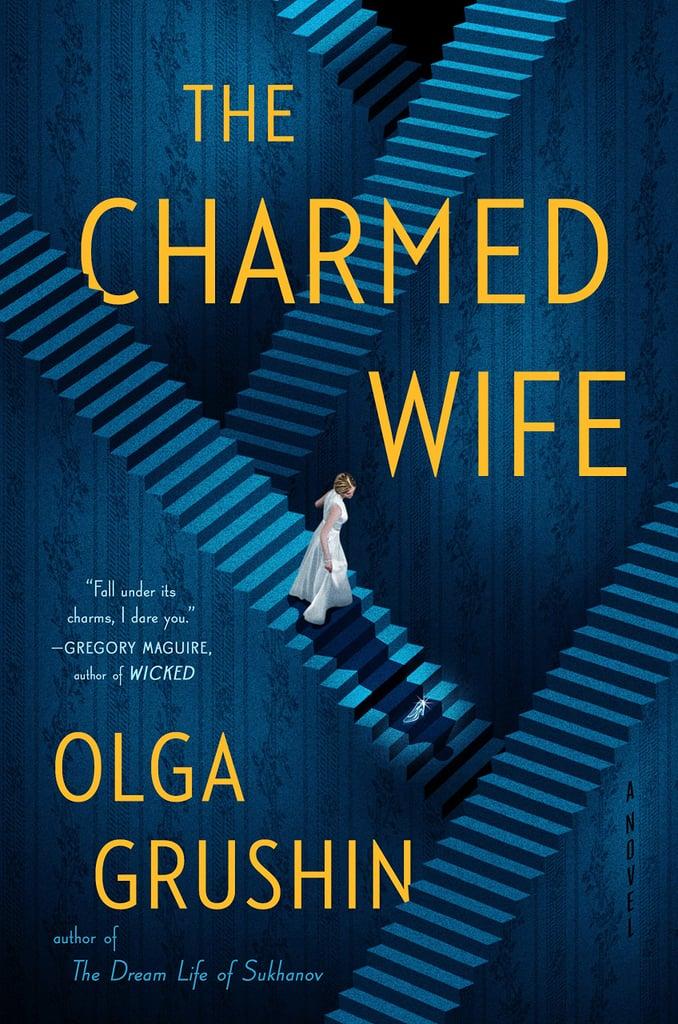The Charmed Wife by Olga Grushin