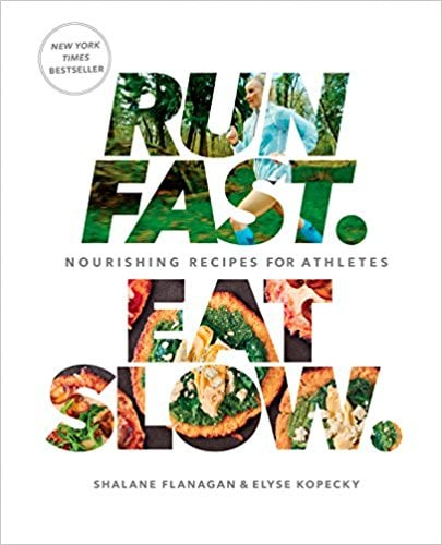Run Fast. Eat Slow: Nourishing Recipes For Athletes
