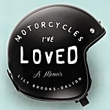 Motorcycles I've Loved