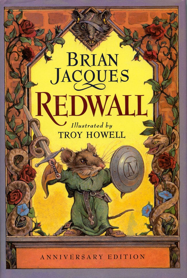 "The Redwall Series Series aimed at kids aren't written like Redwall anymore, my mom likes to tell me. The British books written by Brian Jaques contain complicated story lines, flawed characters with generations of family trees to remember, and an advanced vocabulary that had my cousins and I scrambling for dictionaries. The world of the Redwall series, inhabited by anthropomorphized animals — mice, badgers, moles, etc — lent itself to hours upon hours lost in the story and days of make believe. I think back on endless Maine Summer nights curled up with my brothers and cousins listening to one of our parents reading the latest Redwall book as we fell asleep. You can still find members of my family using what has become a standard practice of ""raising an admonitory paw"" and saying ""Patience, young one, patience,"" a quote from Redwall. — MG"