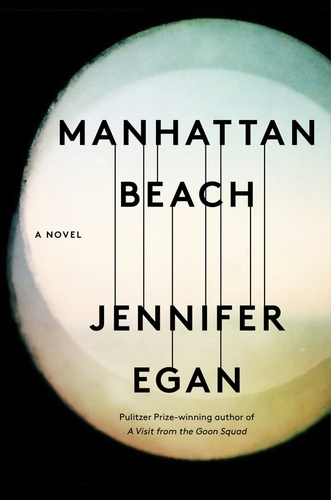 Manhattan Beach by Jennifer Egan, Out Oct. 3