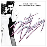 """""""(I've Had) The Time Of My Life"""" by the Dirty Dancing Cast"""
