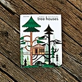 Tree Houses: Fairy Tale Castles In The Air Book ($70)
