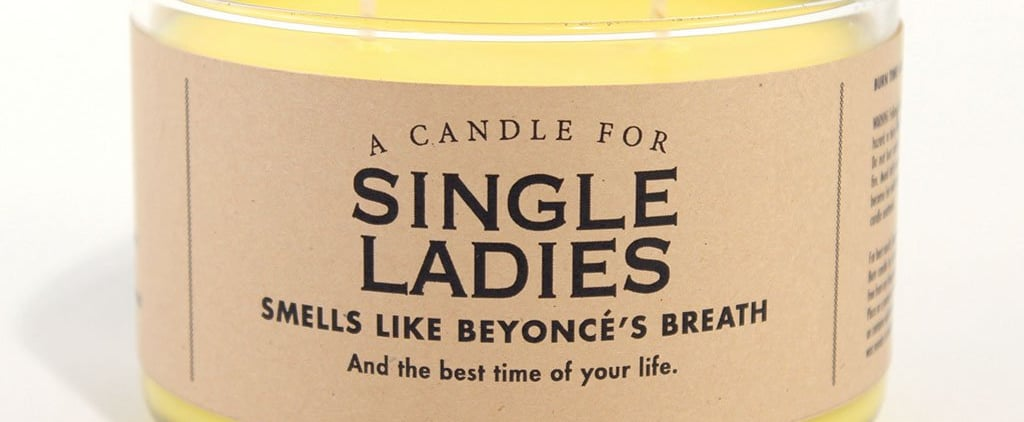 This Single Ladies Candle Smells Like Beyoncé's Breath