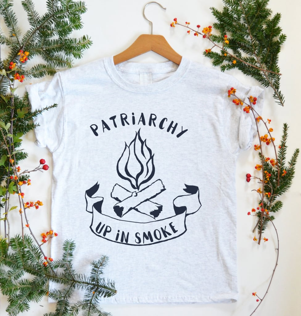 Patriarchy Up in Smoke ($25-$40)