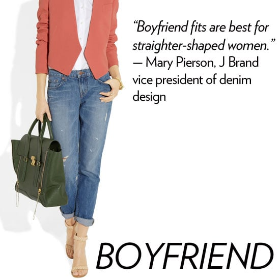 """Why we love it: Boyfriend jeans work on just about every body type and appeal to almost every styling sensibility. You can go ultraslouchy or cuff them for a more fitted finish — it's a relaxed look with flair.  How to wear it: We think the boyfriend cut is best worn with an oversized t-shirt and more polished layers. Dress up your most worn-in versions with a patent leather pump. Denim expert soundoff: """"Boyfriend fits are best for straighter-shaped women, and the slim boyfriend jeans are must-haves."""" — Mary Pierson, J Brand vice president of denim design"""