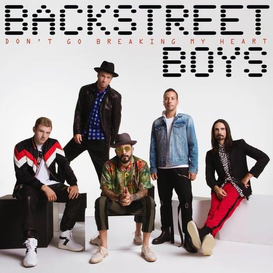 "Backstreet Boys New Song ""Don't Go Breaking My Heart"""