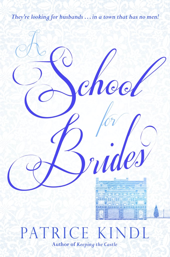 A School For Brides: A Story of Maidens, Mystery, and Matrimony