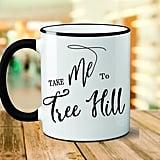 Take Me To Tree Hill Mug