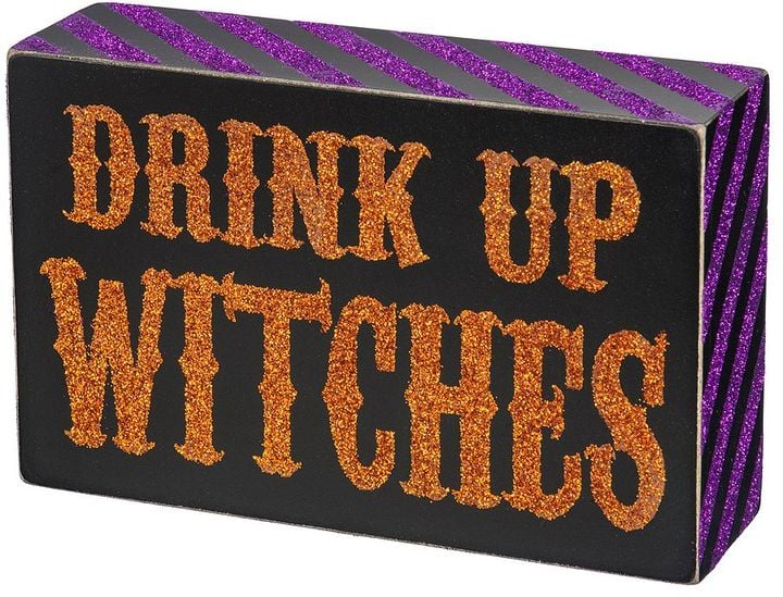 Drink Up Witches Halloween Sign