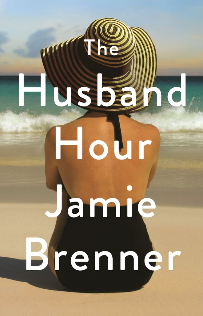The Husband Hour by Jamie Brenner, Out April 24