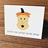 You're the Cutest in the Patch ($4)