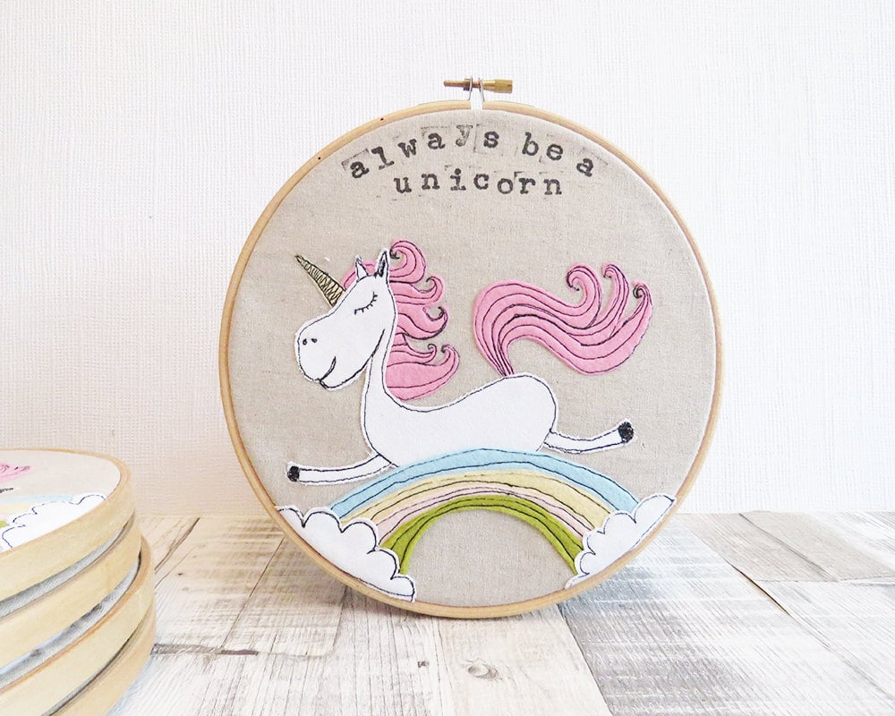 Always be a unicorn embroidery hoop