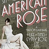 American Rose: The Life and Times of Gypsy Rose Lee