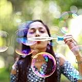 Blow Bubbles.