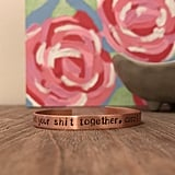 Get Your Sh*t Together, Carol Bracelet ($18)