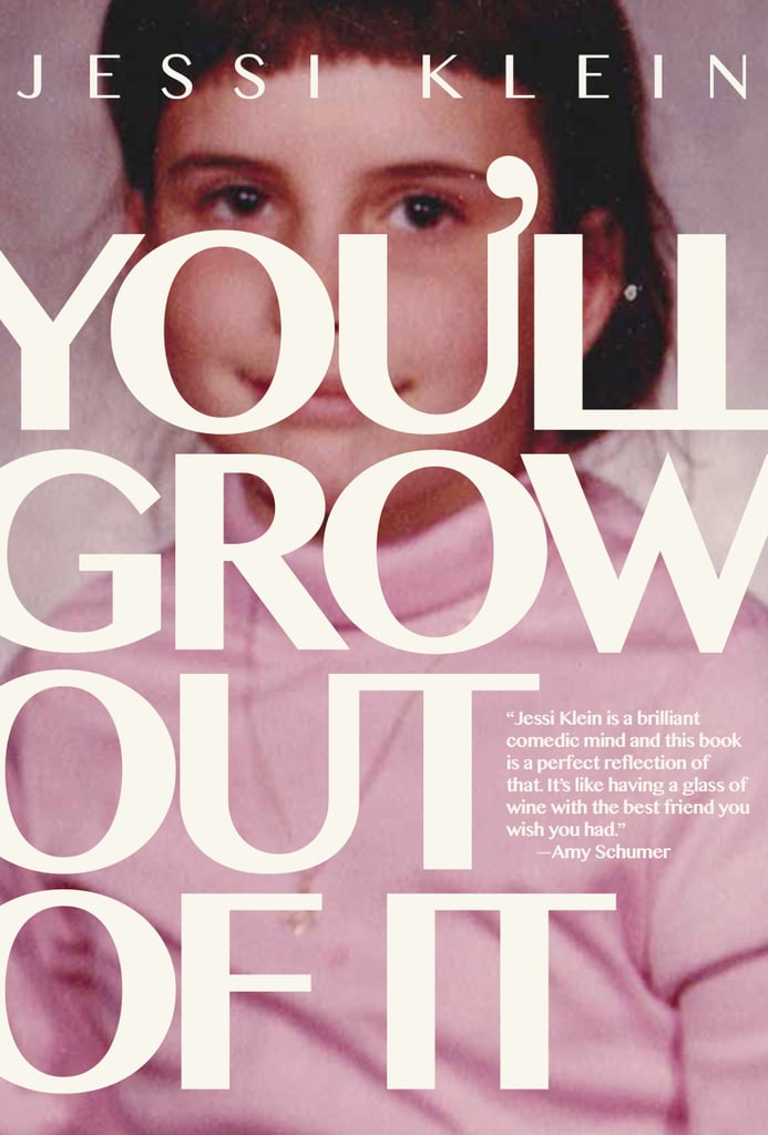 You'll Grow Out Of It by Jessi Klein, July 12