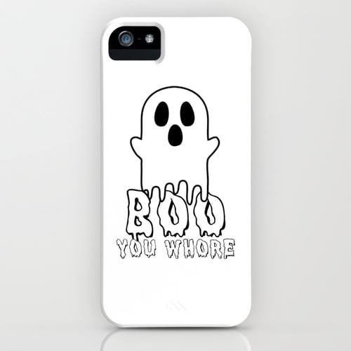 """Boo you whore"" iPhone/Galaxy S5 case ($35)"