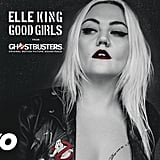 """Good Girls"" by Elle King"