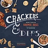 DIY Crackers and Dips