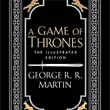 A Game of Thrones: The Illustrated Edition, $49.95