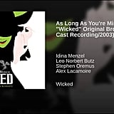 """As Long as Your Mine"" From Wicked"