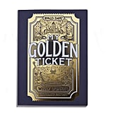 "Willy Wonka Fans Are About to Go All Veruca Salt Over the New Personalized ""Golden Ticket"" Book"