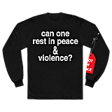 can one rest in peace & violence? l/s shirt