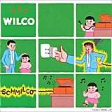 """If I Ever Was a Child"" by Wilco"