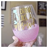 Drink Like A Mermaid Glitter Wine Glass ($17)