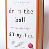 Drop the Ball by Tiffany Dufu (Feb. 14)