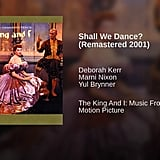 """Shall We Dance"" by Deborah Kerr, Marni Nixon, and Yul Brynner"