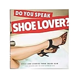 Do You Speak Shoe Lover?