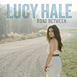 Road Between by Lucy Hale ($10)