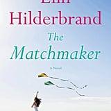 The Matchmaker by Elin Hildebrand