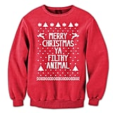 """Merry Christmas Ya Filthy Animal"" Sweatshirt ($19)"