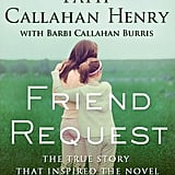 Friend Request by Patti Callahan Henry