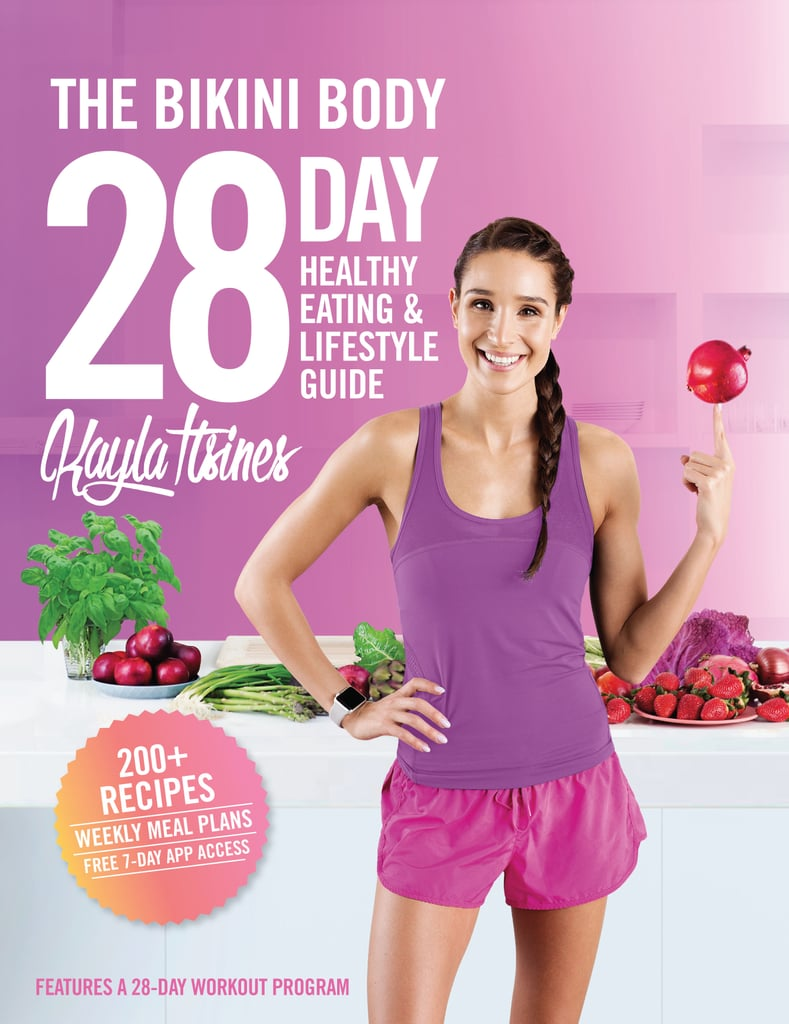The Bikini Body 28 Day Healthy Eating & Lifestyle Guide by Kayla Itsines