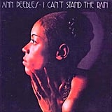 """I Can't Stand the Rain"" by Ann Peebles"