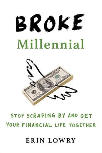 Broke Millennial by Erin Lowry (May 2)
