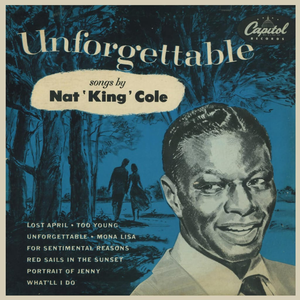 """Unforgettable"" by Nat King Cole"