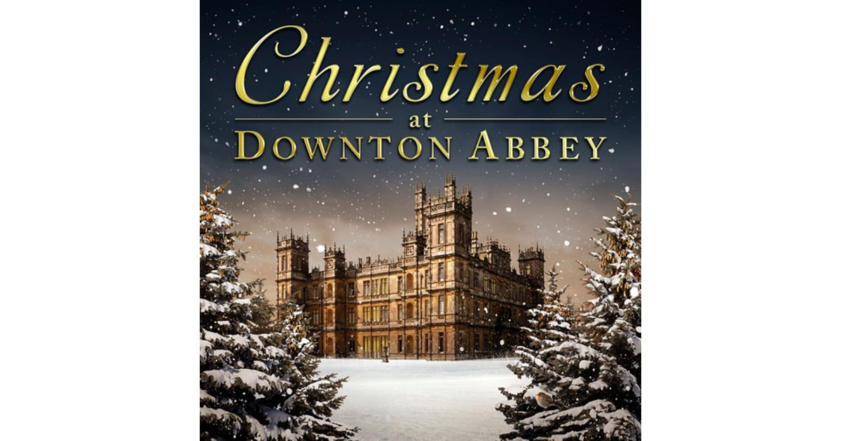 Christmas at Downton Abbey | New Holiday Albums 2014 | POPSUGAR ...