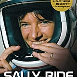 Sally Ride: America's First Woman in Space by Lynn Sherr