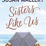 Sisters Like Us by Susan Mallery, Out Jan. 23