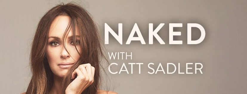 Naked With Catt Sadler