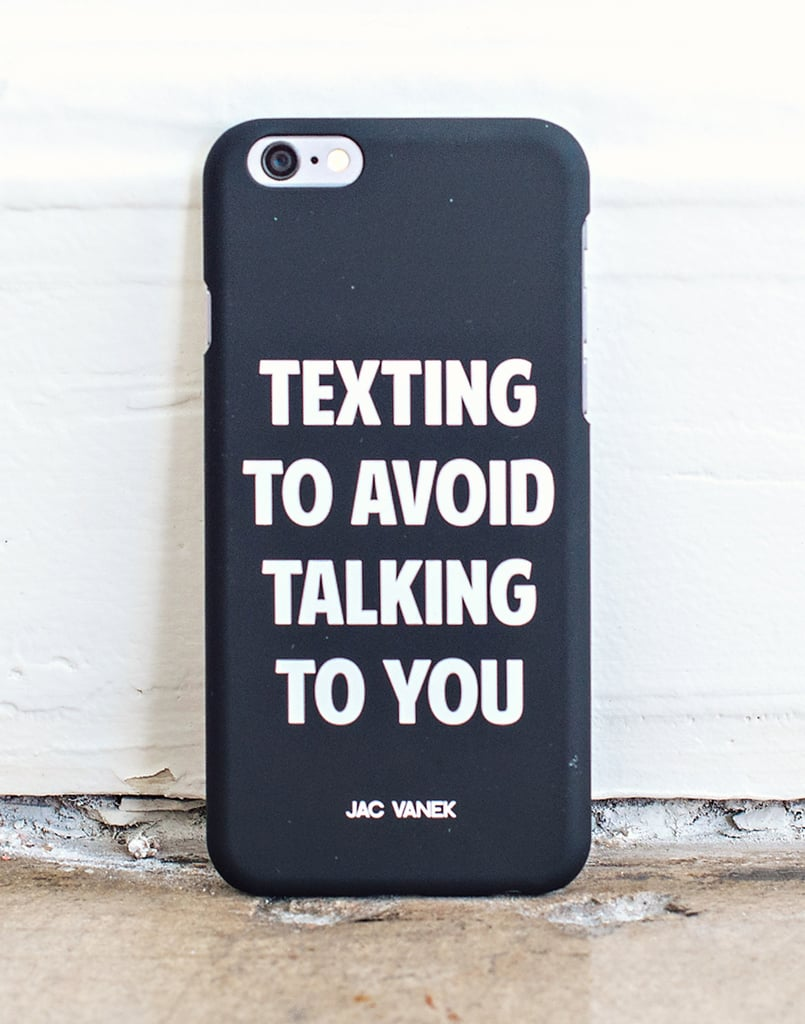 """Texting to Avoid Talking to You"" iPhone Case ($29)"